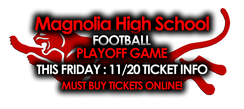 Magnolia High School Football Playoffs Continue - Tickets ONLY Sold Online