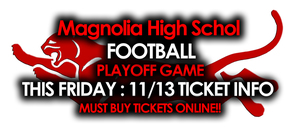 Magnolia High School Football Playoffs - Tickets ONLY Sold Online