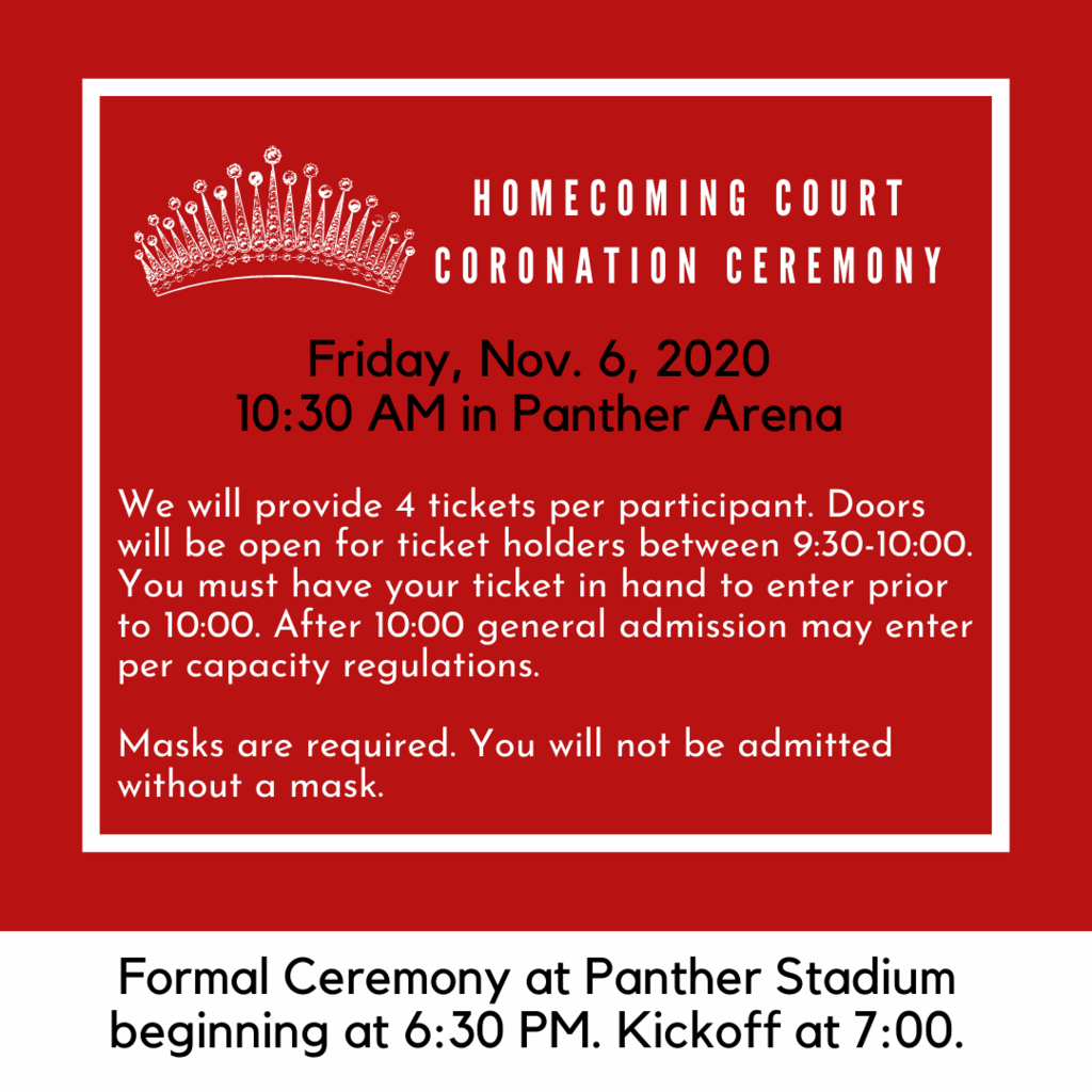 Homecoming Coronation Nov. 6 10:30 Panther Arena
